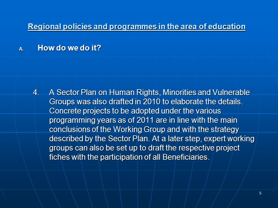 5 Regional policies and programmes in the area of education A.