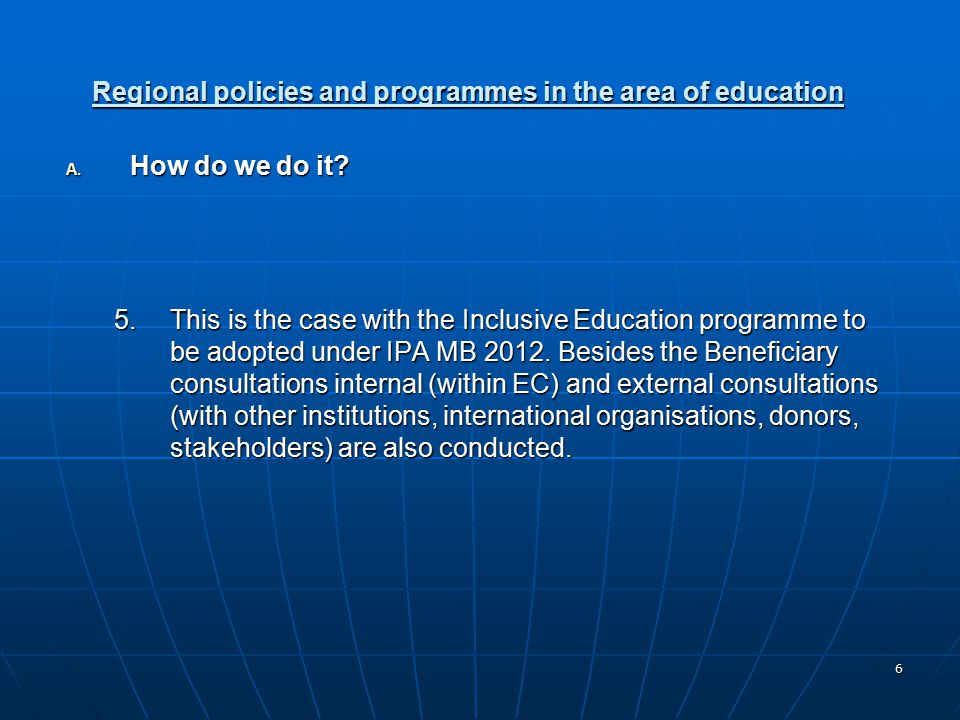 6 Regional policies and programmes in the area of education A.