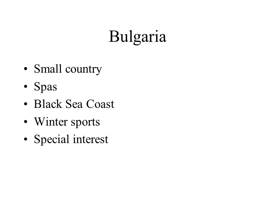 Bulgaria Small country Spas Black Sea Coast Winter sports Special interest