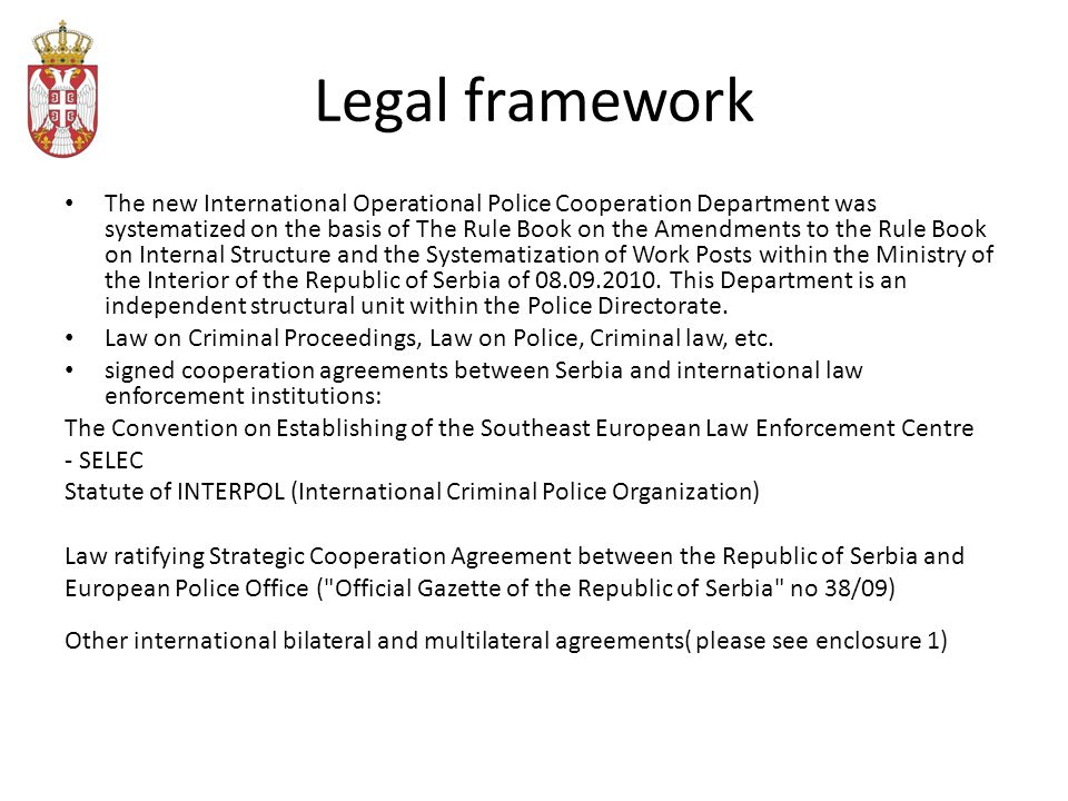 Measures: Normative harmonisation Serbia has identified the main challenges in the implementation of the Acquis Communautaire on police cooperation.