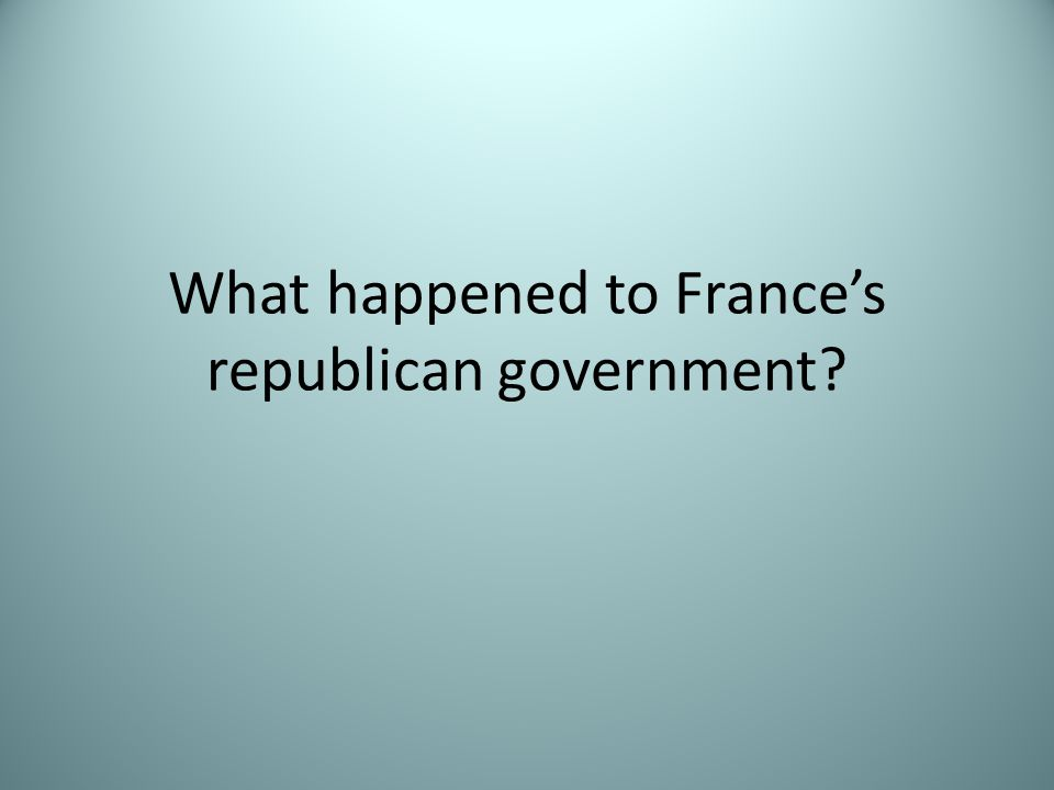 What happened to France's republican government