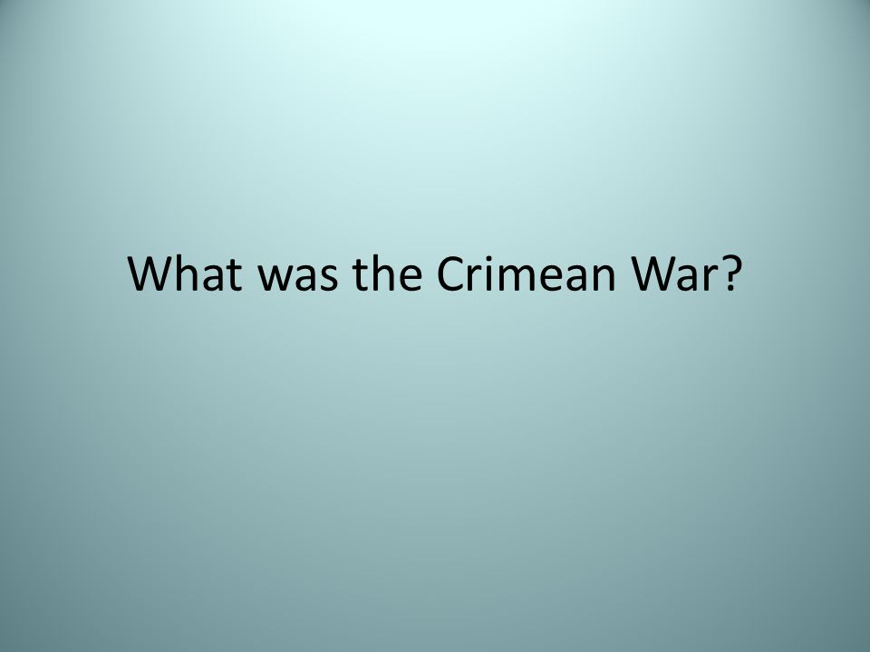 What was the Crimean War