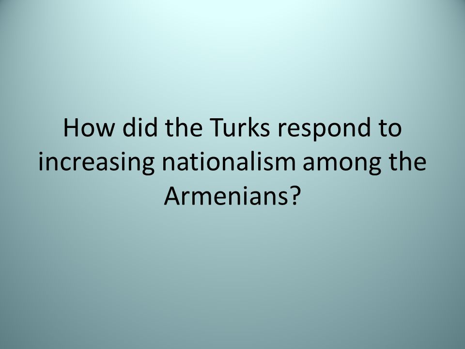 How did the Turks respond to increasing nationalism among the Armenians