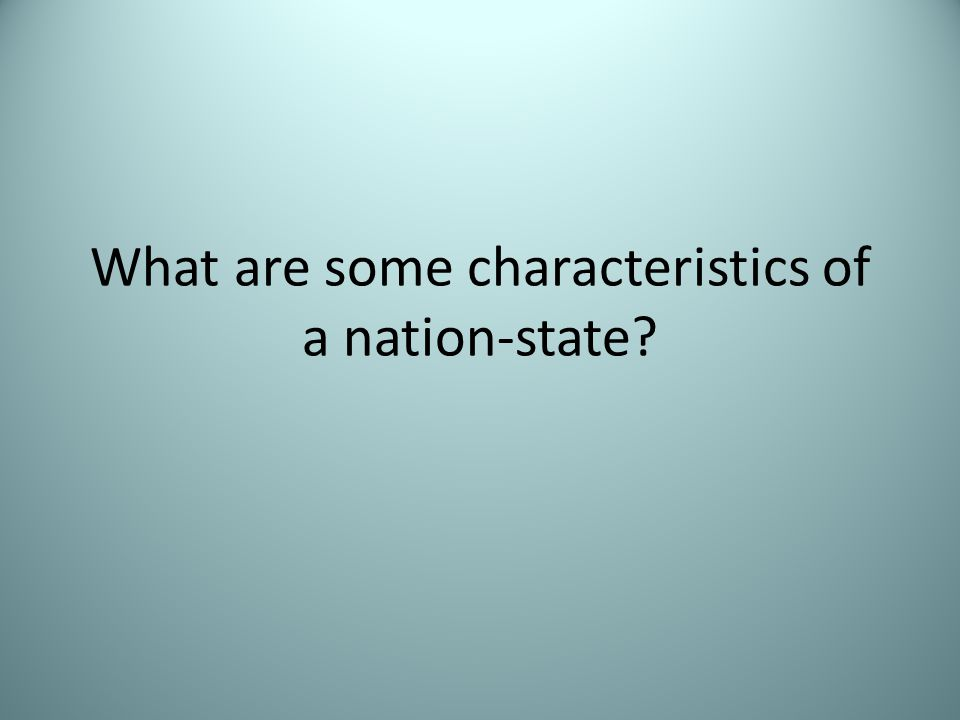 What are some characteristics of a nation-state