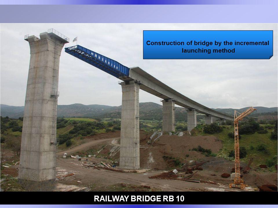 RAILWAY BRIDGE RB 10 Construction of bridge by the incremental launching method