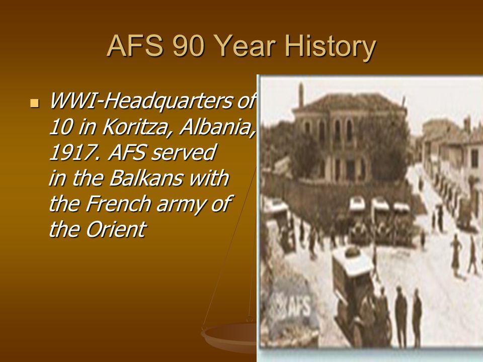 AFS 90 Year History WWI-Headquarters of SSU 10 in Koritza, Albania, 1917.