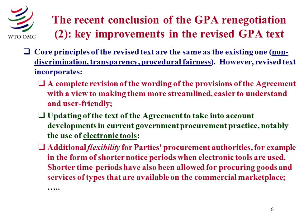 6 The recent conclusion of the GPA renegotiation (2): key improvements in the revised GPA text  Core principles of the revised text are the same as t