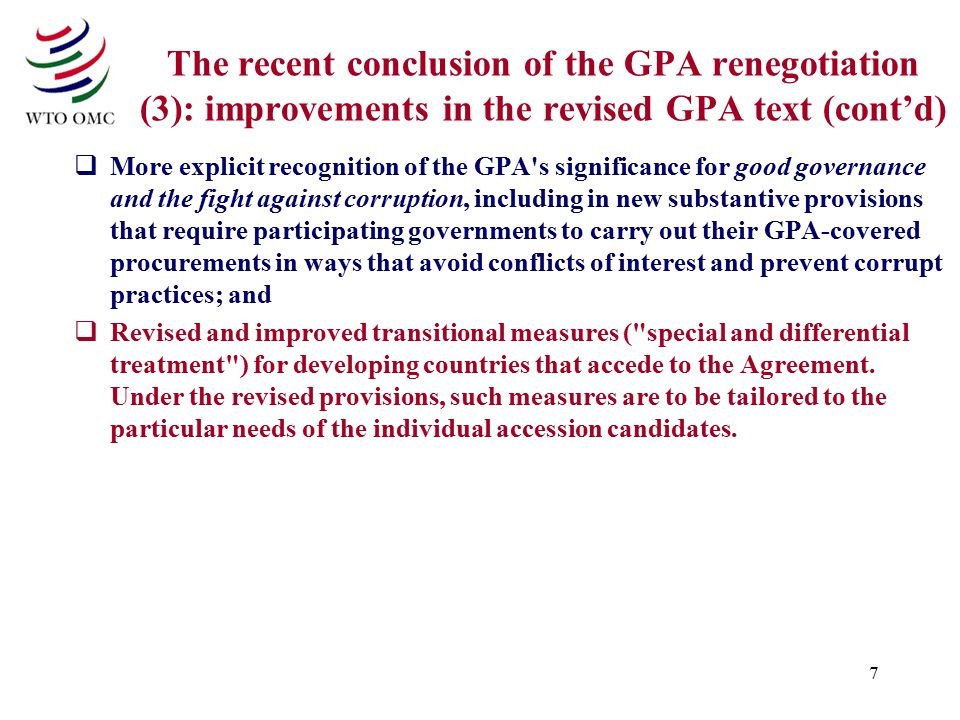 7 The recent conclusion of the GPA renegotiation (3): improvements in the revised GPA text (cont'd)  More explicit recognition of the GPA's significa