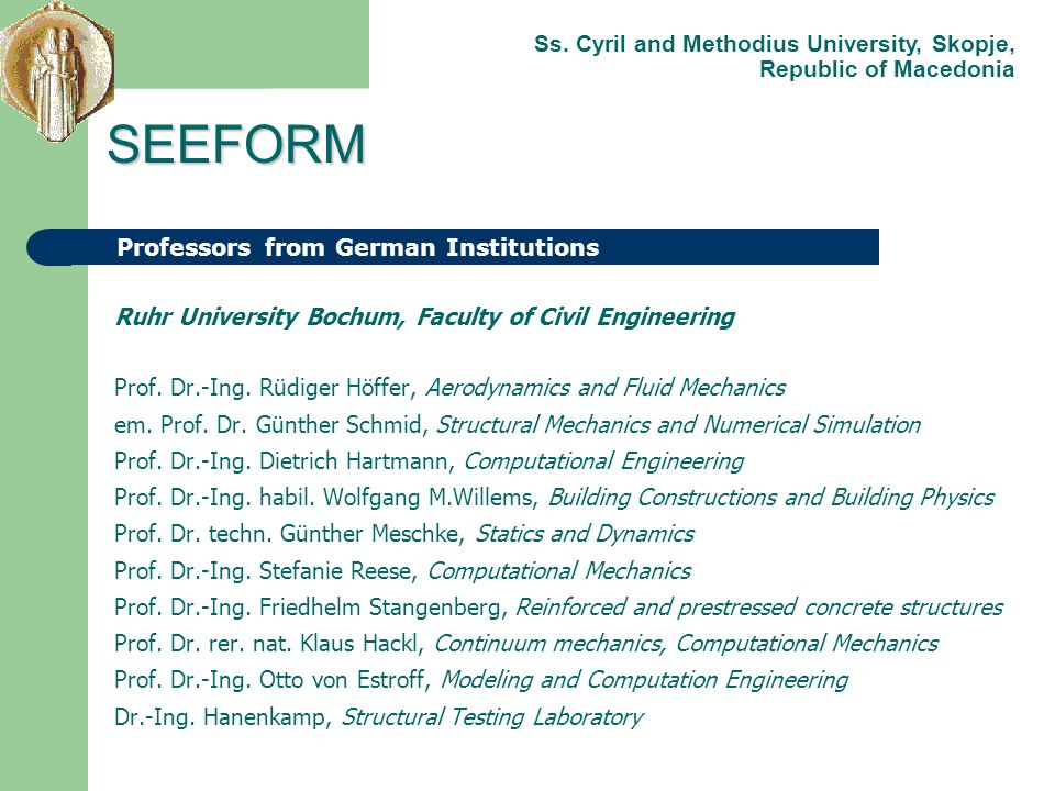 Ruhr University Bochum, Faculty of Civil Engineering Prof. Dr.-Ing. Rüdiger Höffer, Aerodynamics and Fluid Mechanics em. Prof. Dr. Günther Schmid, Str