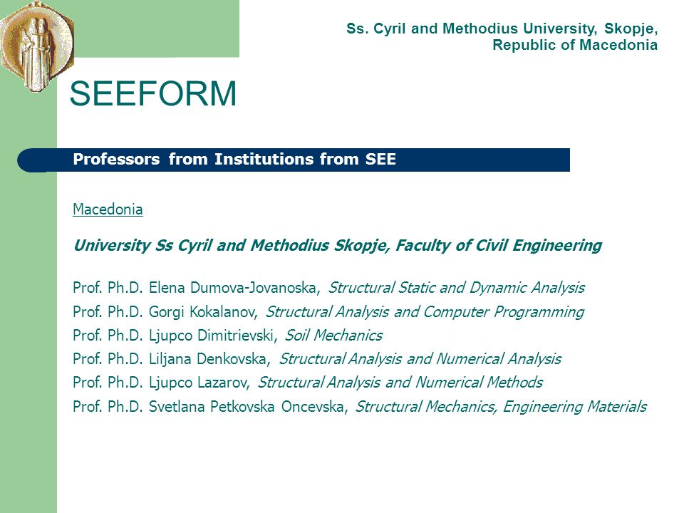 Macedonia University Ss Cyril and Methodius Skopje, Faculty of Civil Engineering Prof. Ph.D. Elena Dumova-Jovanoska, Structural Static and Dynamic Ana