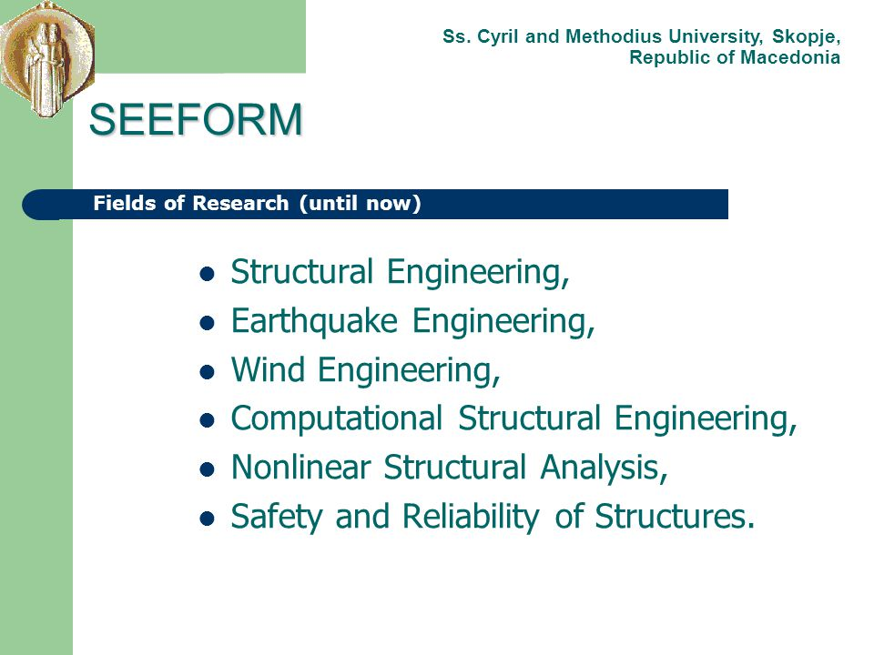 Structural Engineering, Earthquake Engineering, Wind Engineering, Computational Structural Engineering, Nonlinear Structural Analysis, Safety and Reli