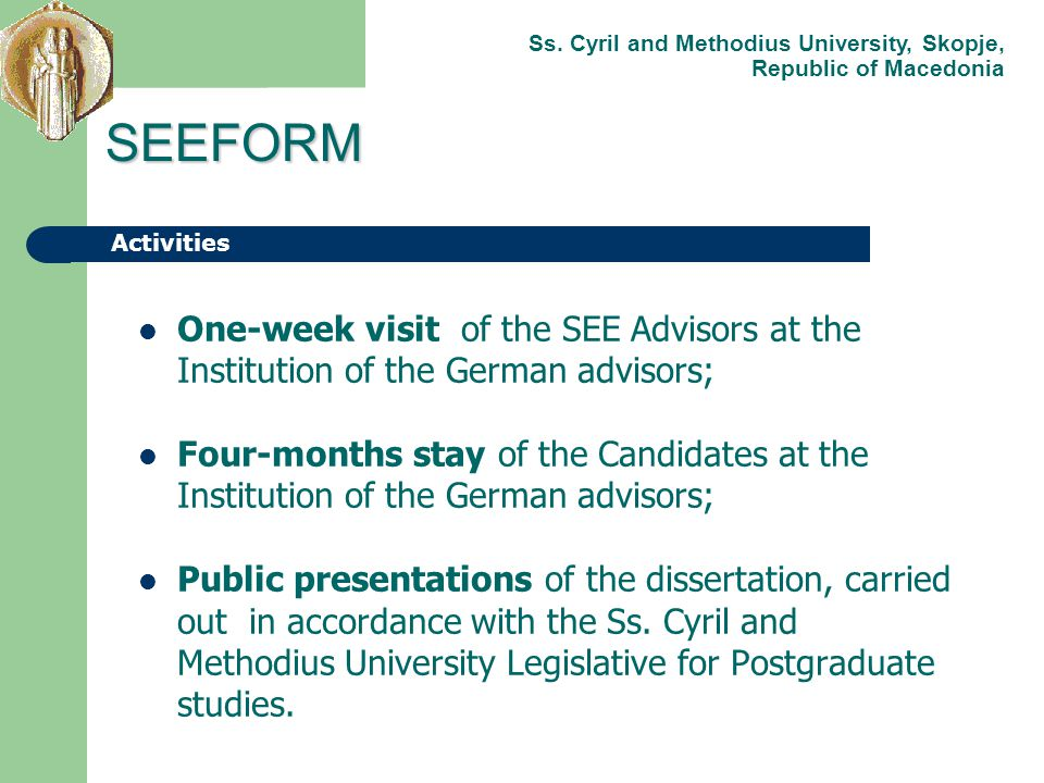 One-week visit of the SEE Advisors at the Institution of the German advisors; Four-months stay of the Candidates at the Institution of the German advi