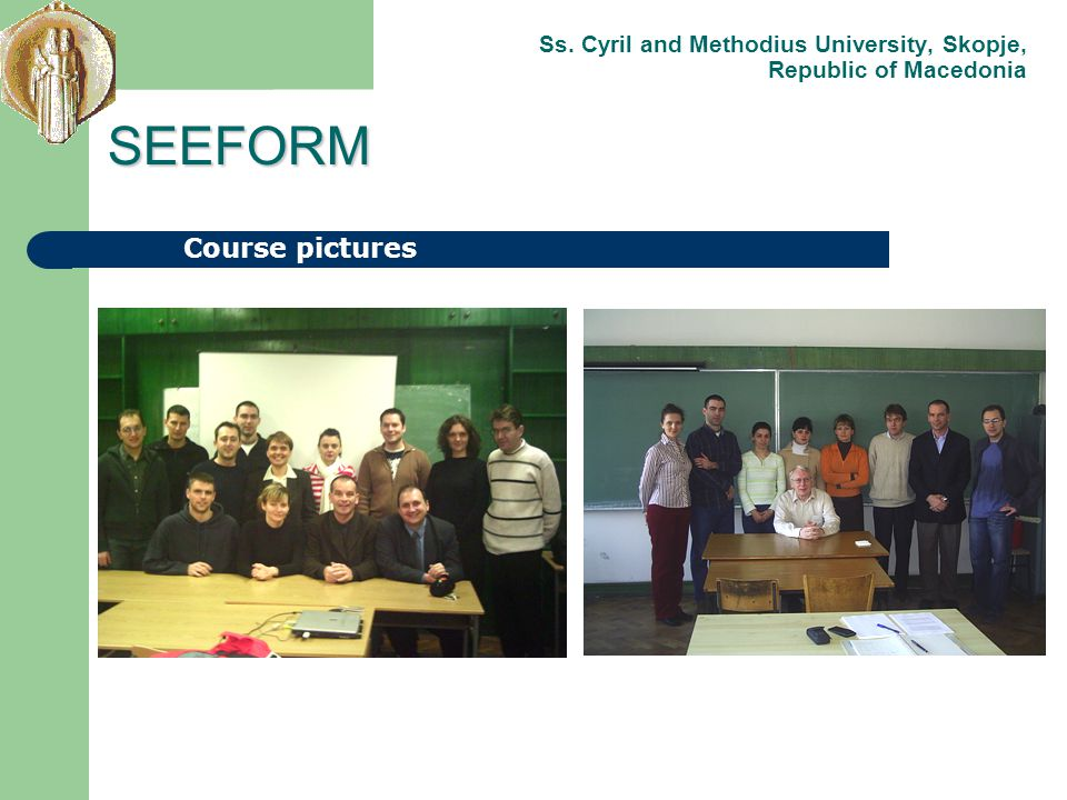 Course pictures SEEFORM Ss. Cyril and Methodius University, Skopje, Republic of Macedonia