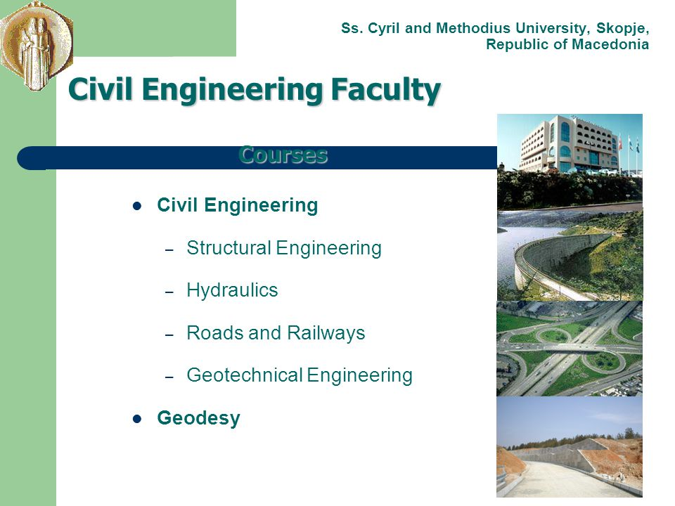Civil Engineering – Structural Engineering – Hydraulics – Roads and Railways – Geotechnical Engineering Geodesy Civil Engineering Faculty Courses Ss.