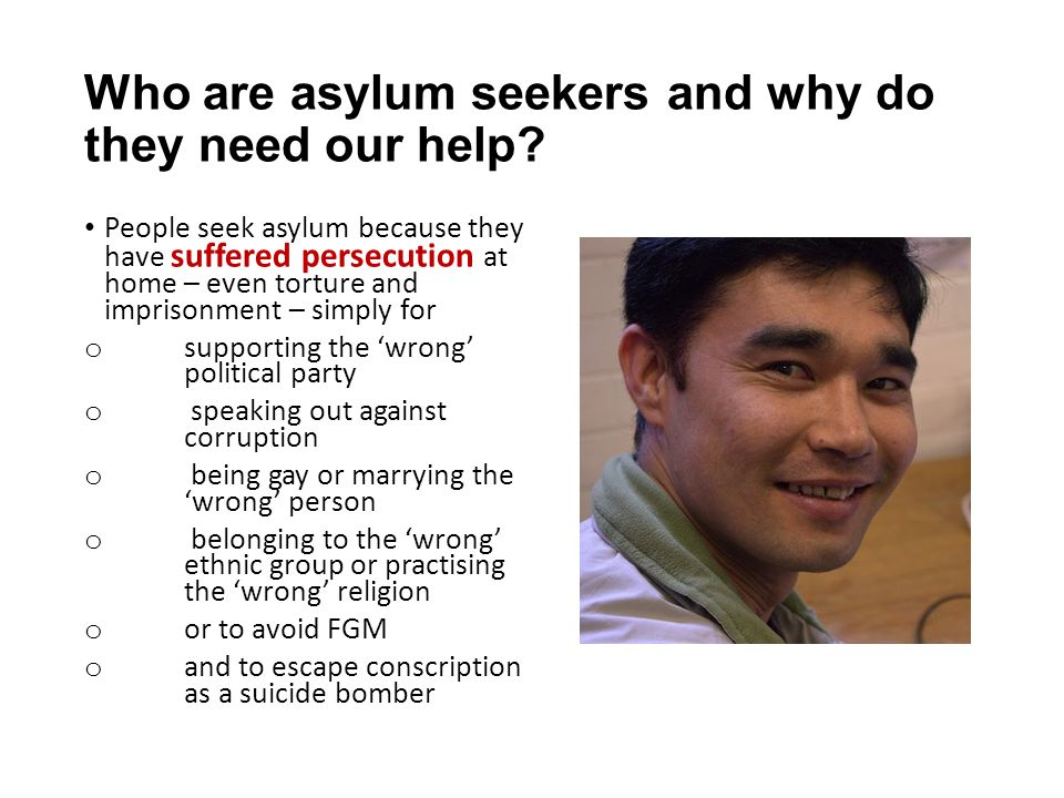 Who are asylum seekers and why do they need our help.
