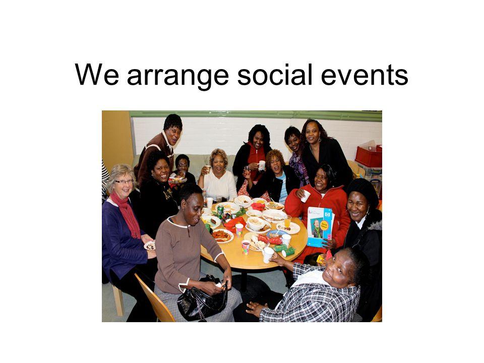 We arrange social events
