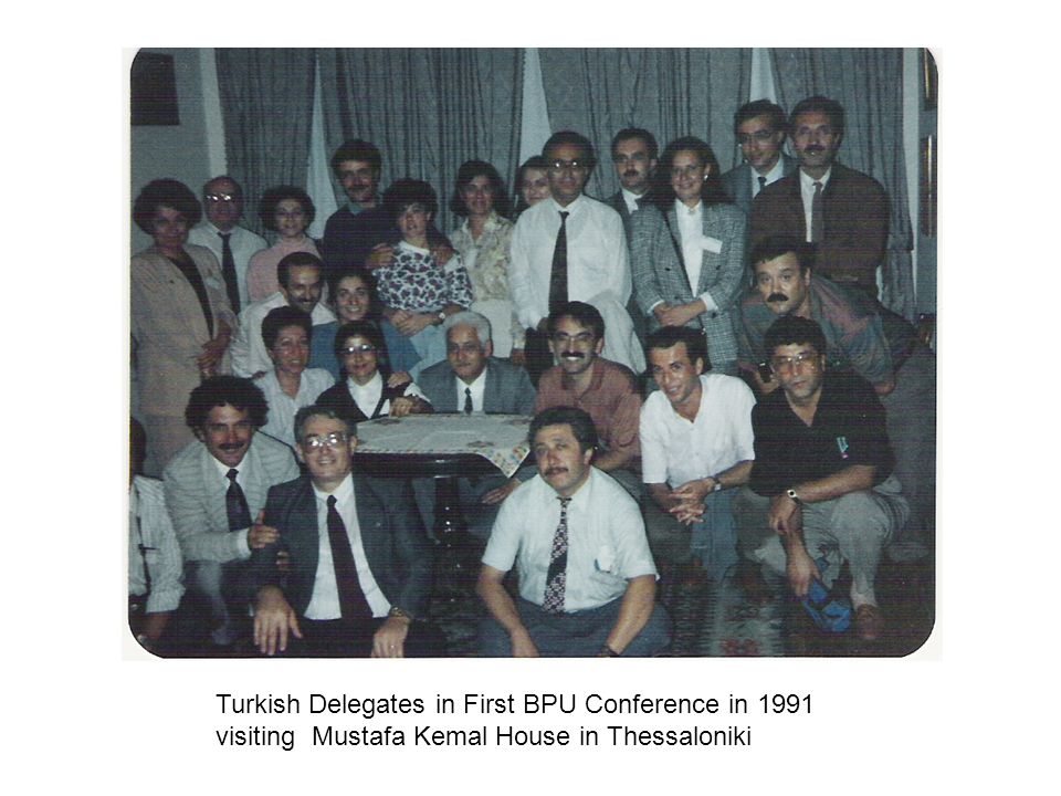Turkish Delegates in First BPU Conference in 1991 visiting Mustafa Kemal House in Thessaloniki