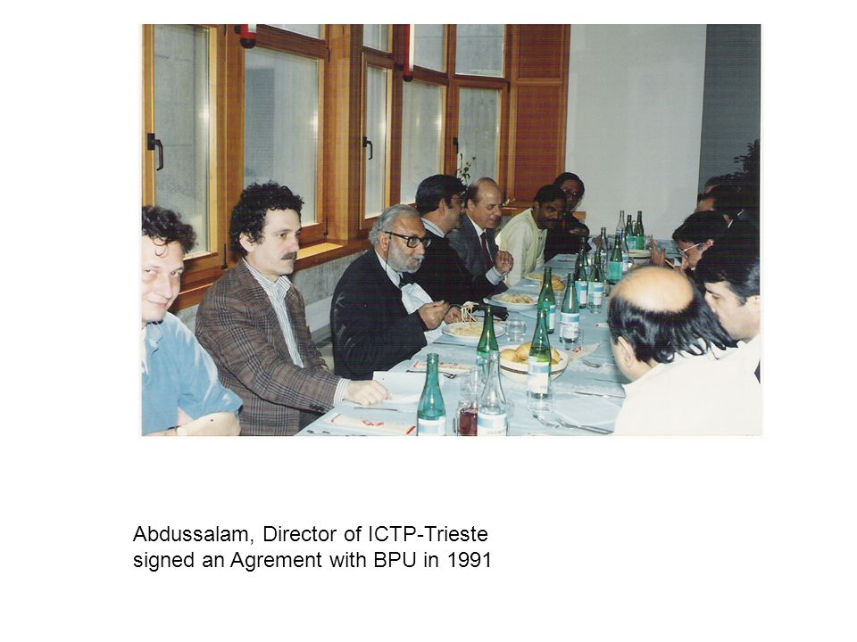Abdussalam, Director of ICTP-Trieste signed an Agrement with BPU in 1991