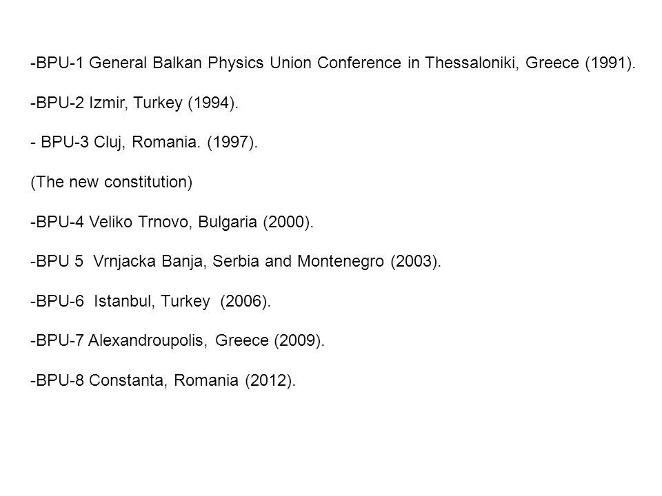 -BPU-1 General Balkan Physics Union Conference in Thessaloniki, Greece (1991).