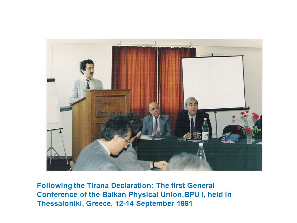 Following the Tirana Declaration: The first General Conference of the Balkan Physical Union,BPU I, held in Thessaloniki, Greece, 12-14 September 1991
