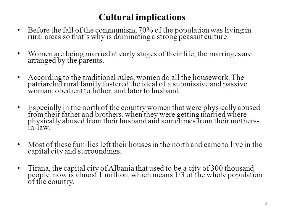 Cultural implications Before the fall of the communism, 70% of the population was living in rural areas so that's why is dominating a strong peasant culture.