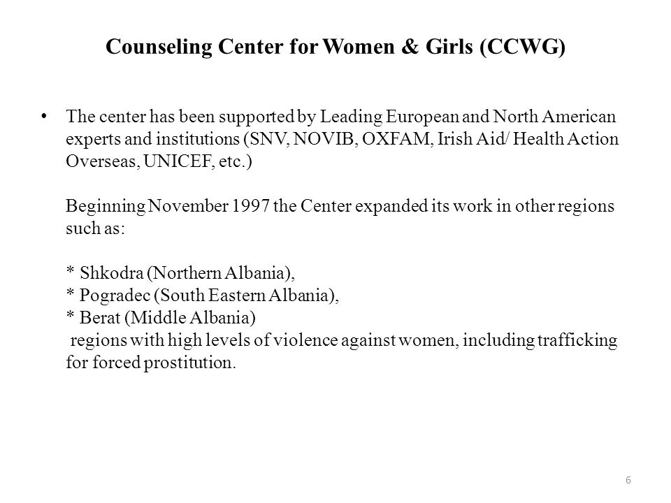 Counseling Center for Women & Girls (CCWG) This Center serves a vulnerable group in the society.