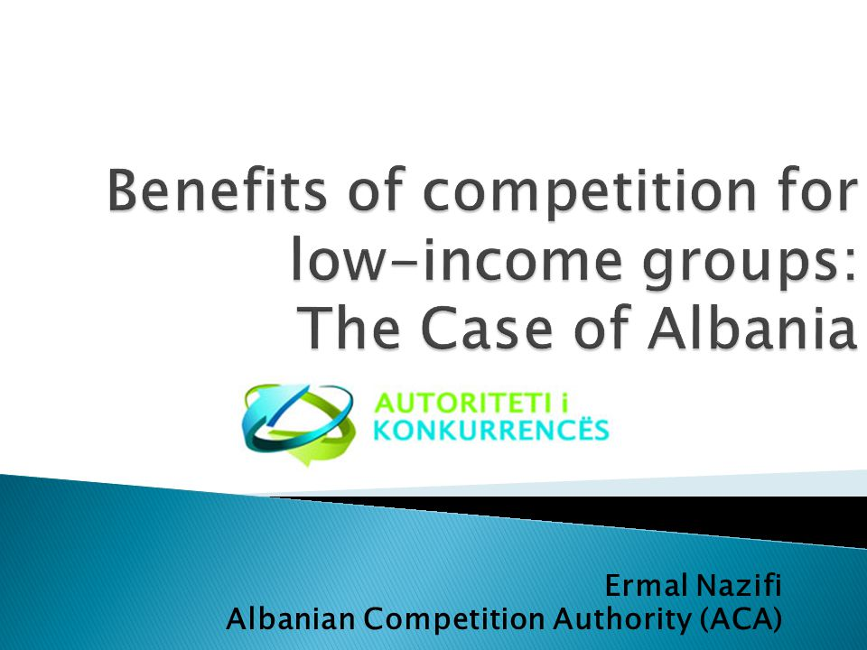Ermal Nazifi Albanian Competition Authority (ACA)