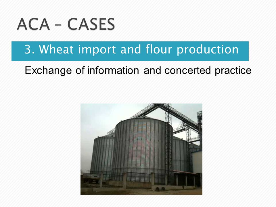 Exchange of information and concerted practice 3. Wheat import and flour production
