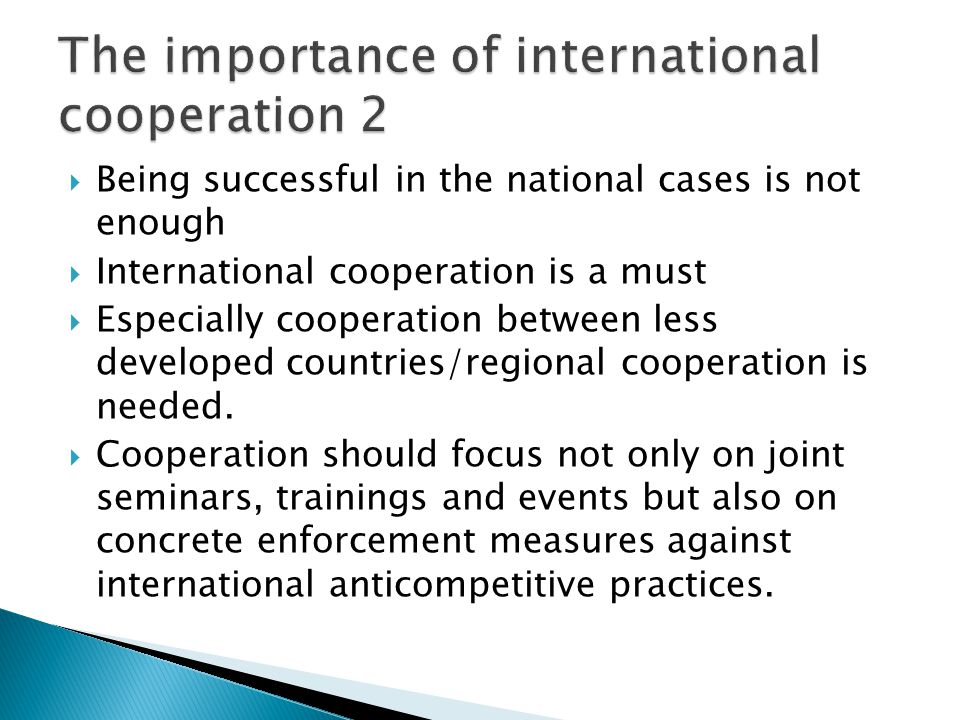  Being successful in the national cases is not enough  International cooperation is a must  Especially cooperation between less developed countries/regional cooperation is needed.