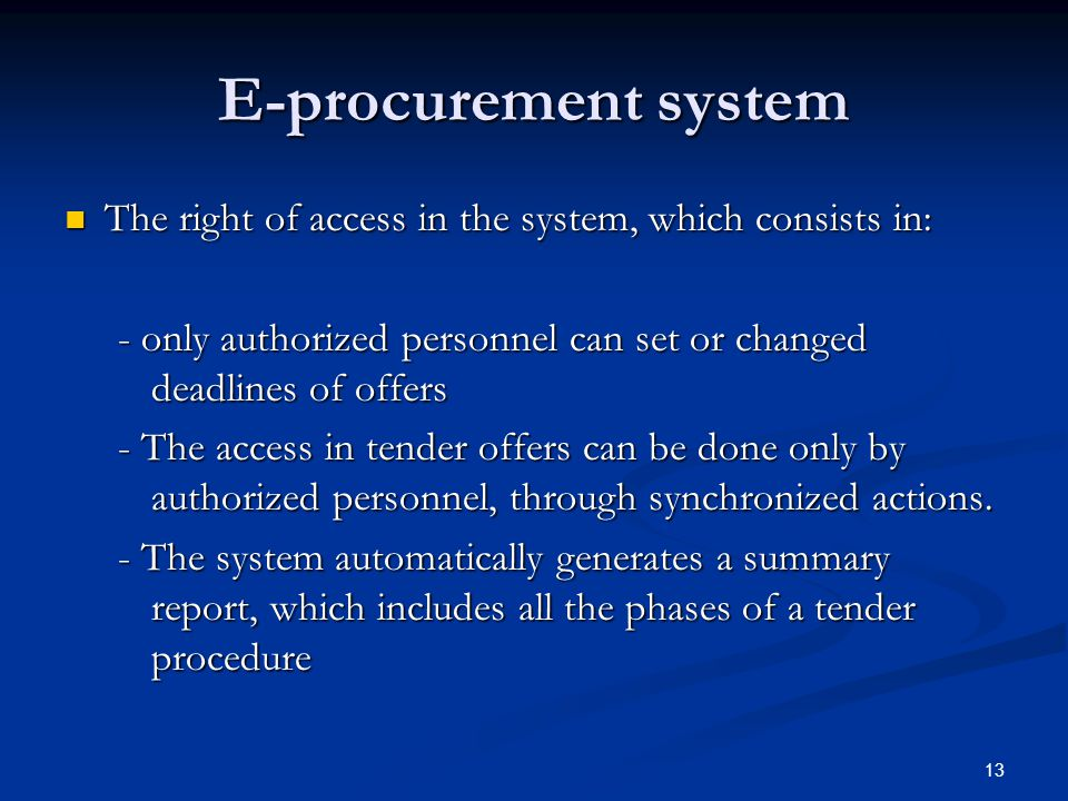 13 E-procurement system The right of access in the system, which consists in: The right of access in the system, which consists in: - only authorized