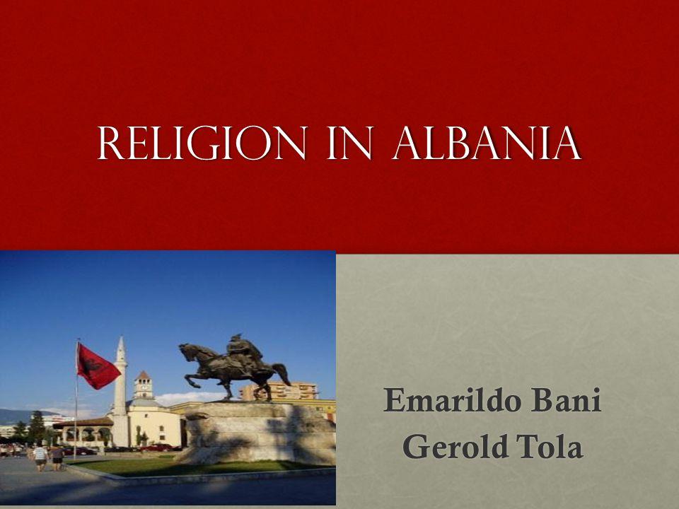 Religion In Albania Emarildo Bani Gerold Tola