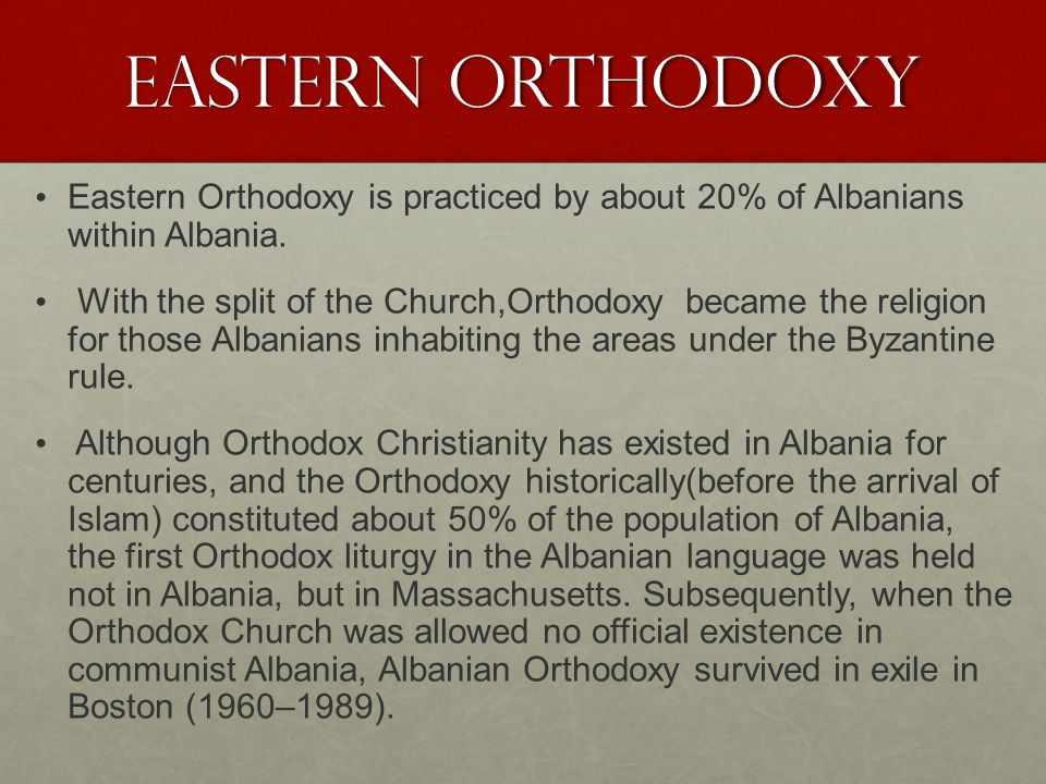 Eastern orthodoxy Eastern Orthodoxy is practiced by about 20% of Albanians within Albania.