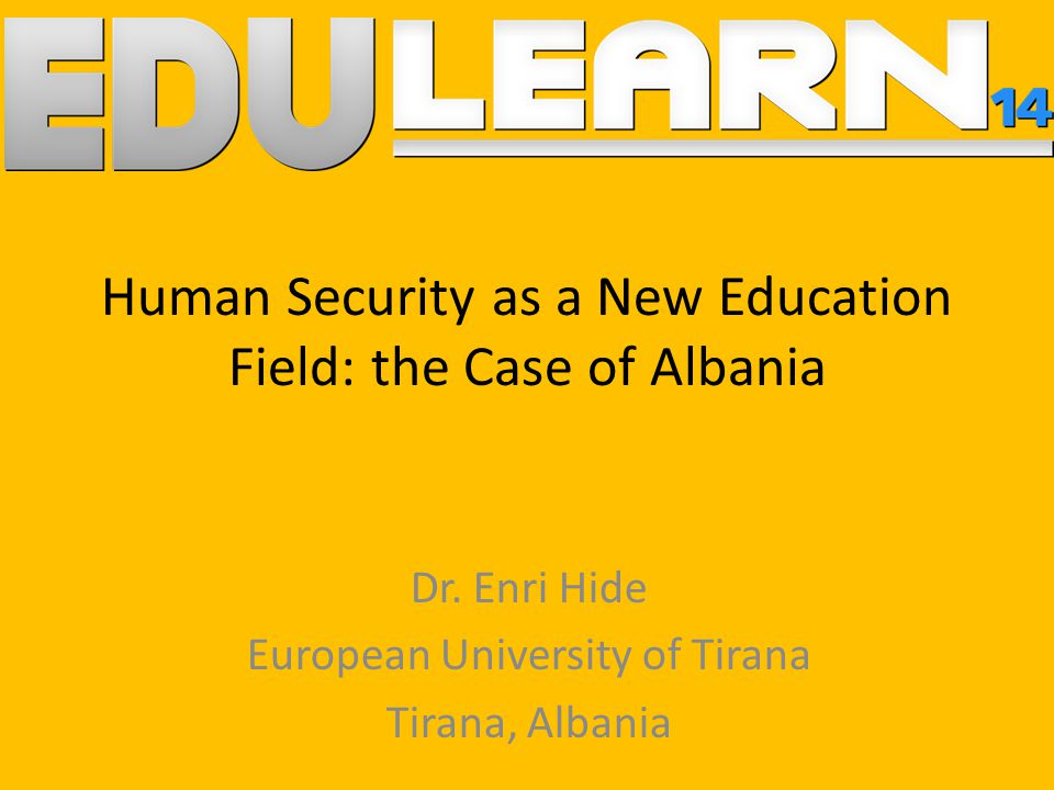 Human Security as a New Education Field: the Case of Albania Dr.