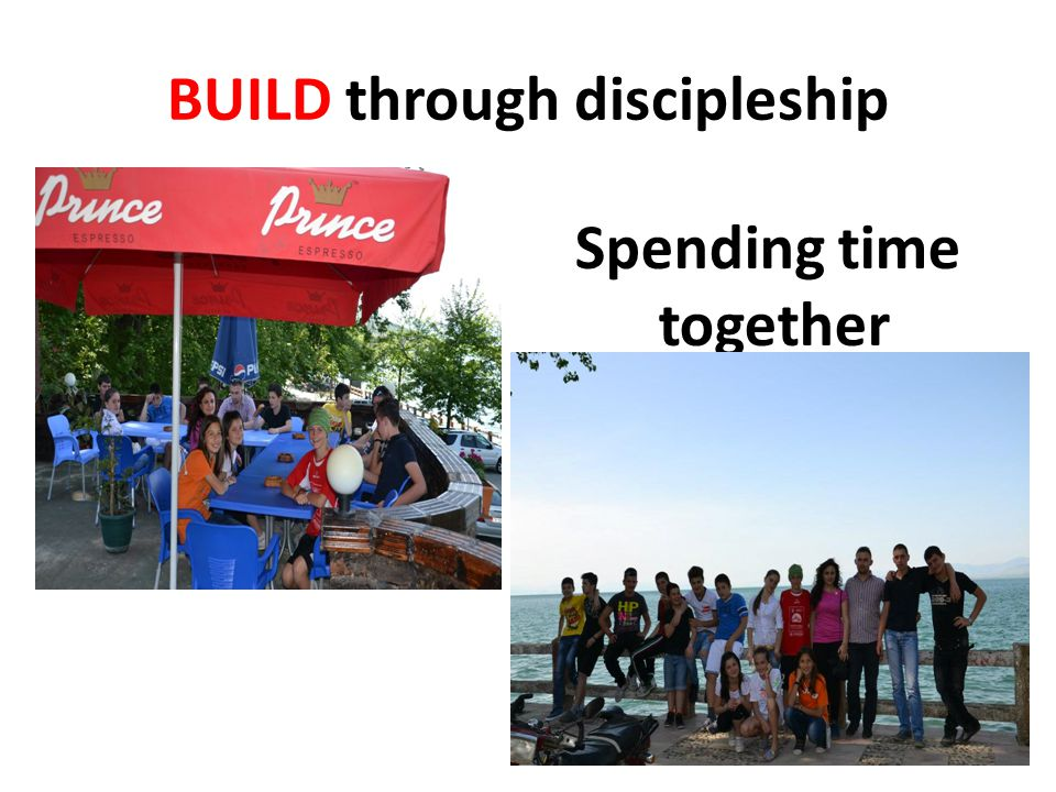 BUILD through discipleship Spending time together