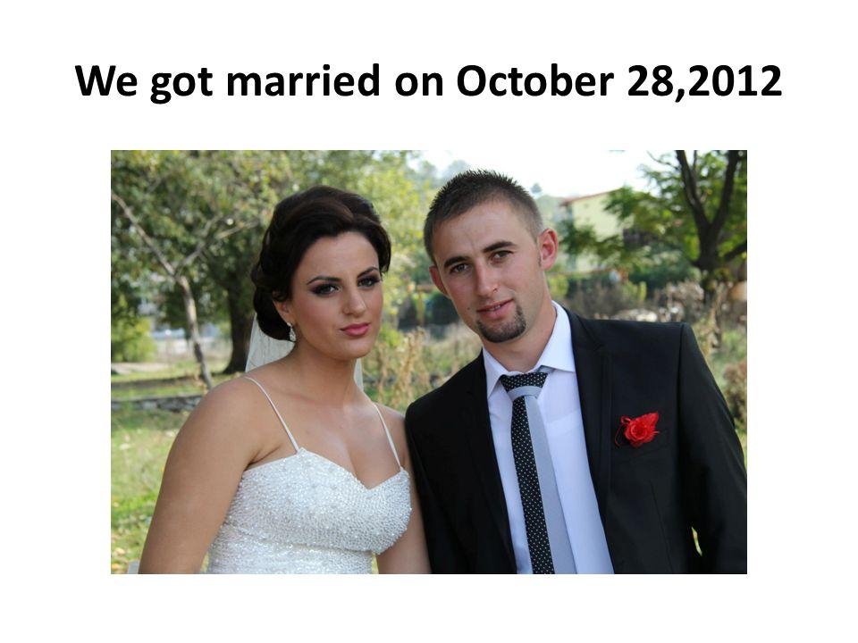 We got married on October 28,2012