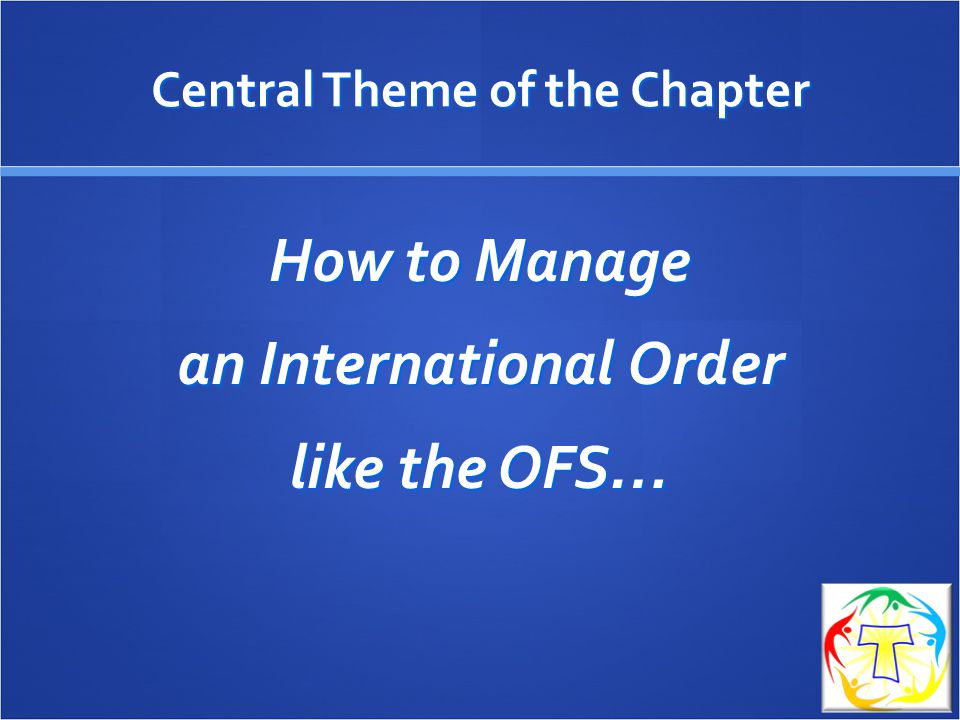 Central Theme of the Chapter How to Manage an International Order like the OFS…