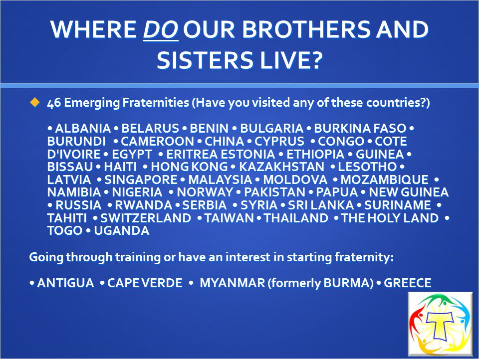 WHERE DO OUR BROTHERS AND SISTERS LIVE.