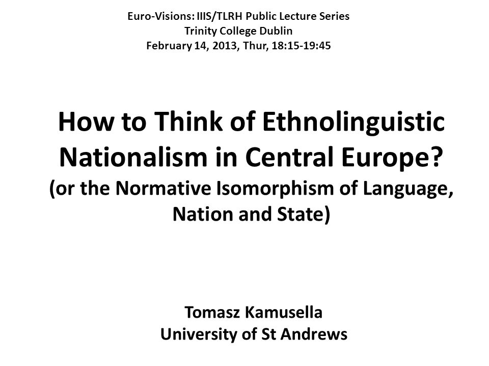 How to Think of Ethnolinguistic Nationalism in Central Europe.