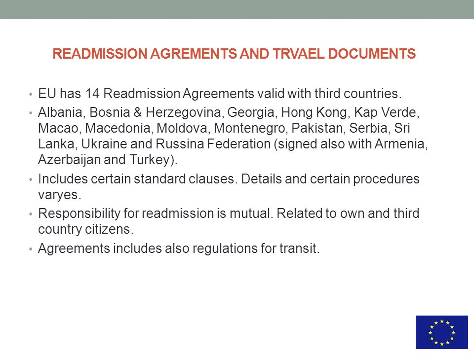 READMISSION AGREMENTS AND TRVAEL DOCUMENTS EU has 14 Readmission Agreements valid with third countries.