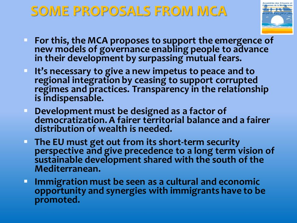 SOME PROPOSALS FROM MCA  For this, the MCA proposes to support the emergence of new models of governance enabling people to advance in their developm