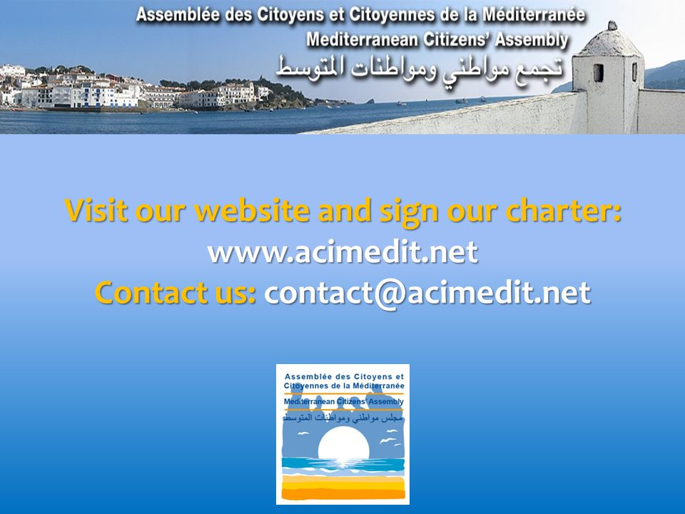 Visit our website and sign our charter: www.acimedit.net Contact us: contact@acimedit.net