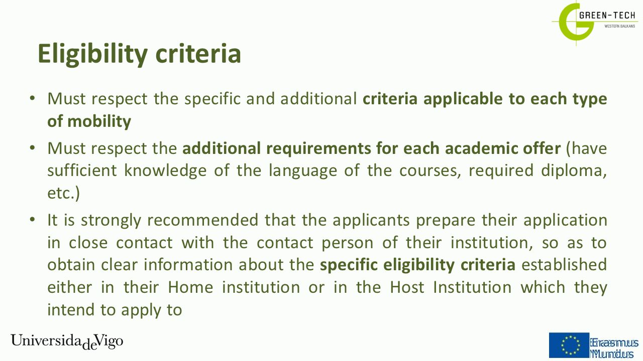 Eligibility criteria Must respect the specific and additional criteria applicable to each type of mobility Must respect the additional requirements fo