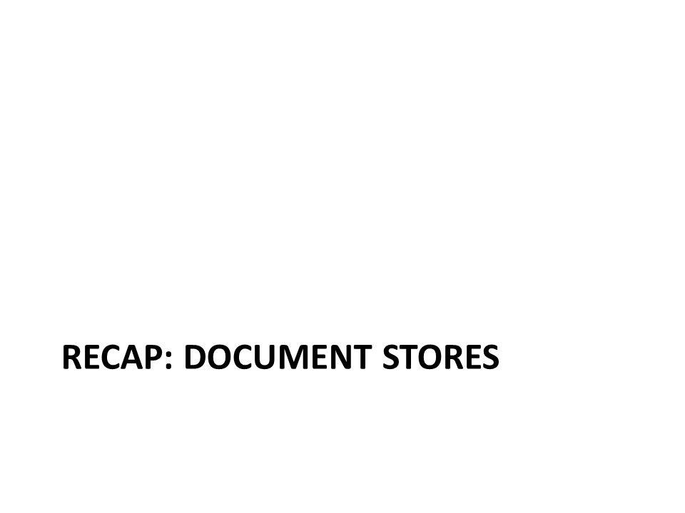 RECAP: DOCUMENT STORES