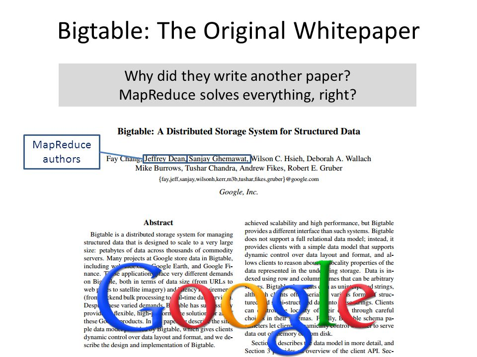 Bigtable: The Original Whitepaper MapReduce authors Why did they write another paper.
