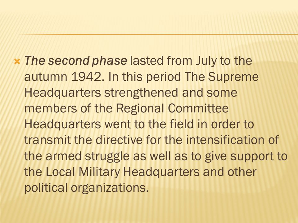  The second phase lasted from July to the autumn 1942.