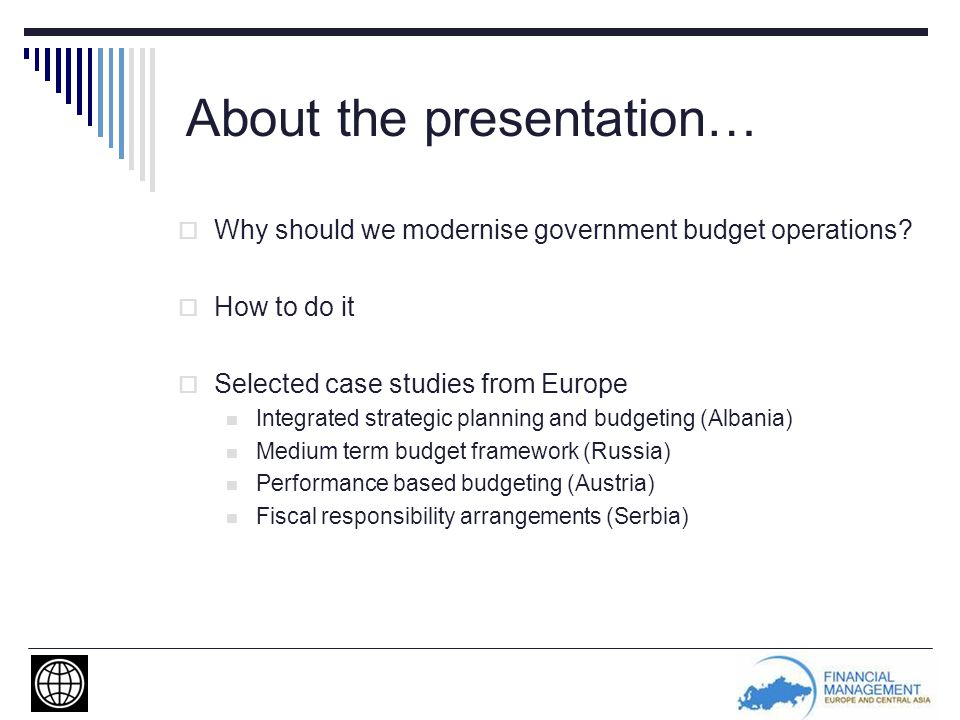 About the presentation…  Why should we modernise government budget operations.
