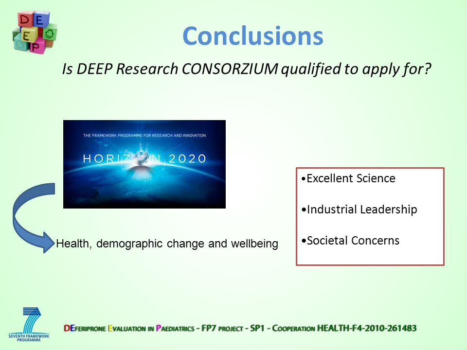 Conclusions Is DEEP Research CONSORZIUM qualified to apply for.