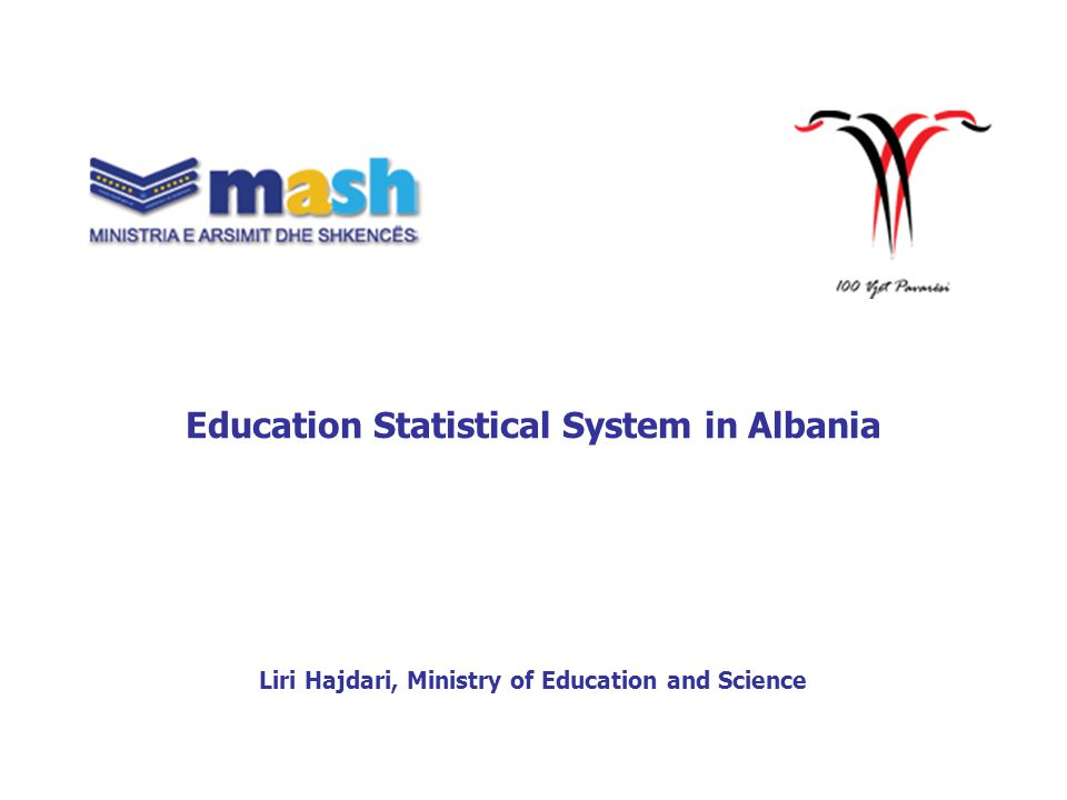Education Statistical System in Albania Liri Hajdari, Ministry of Education and Science