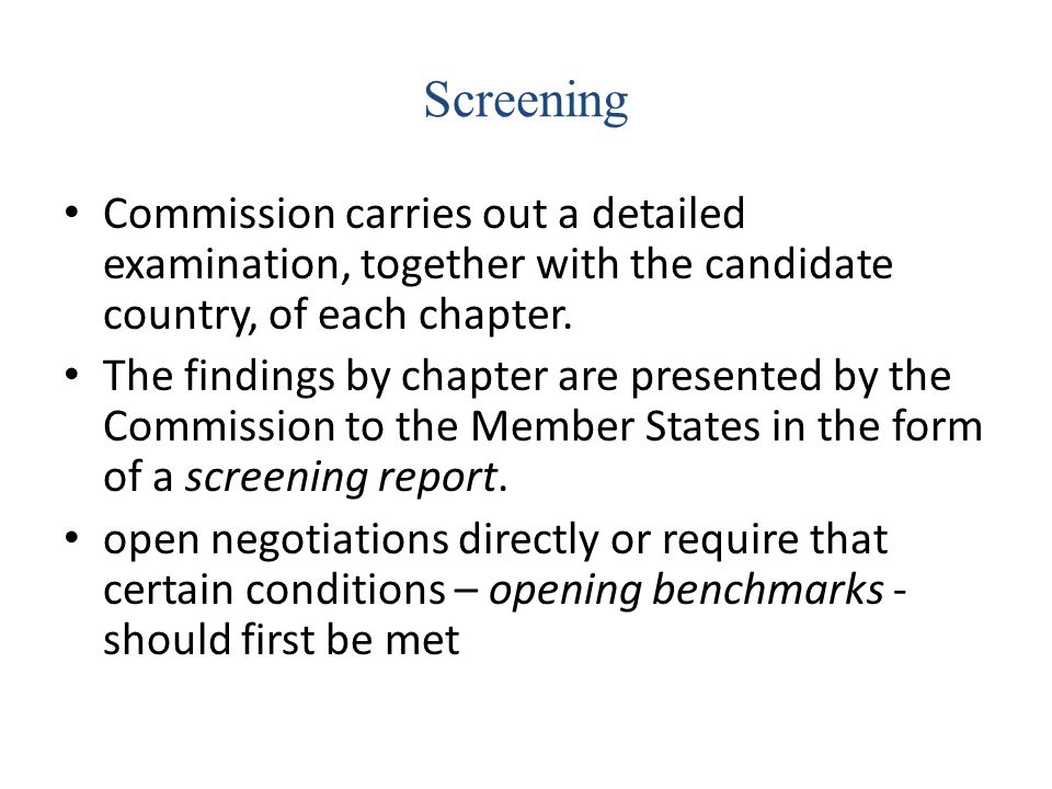 Screening Commission carries out a detailed examination, together with the candidate country, of each chapter. The findings by chapter are presented b