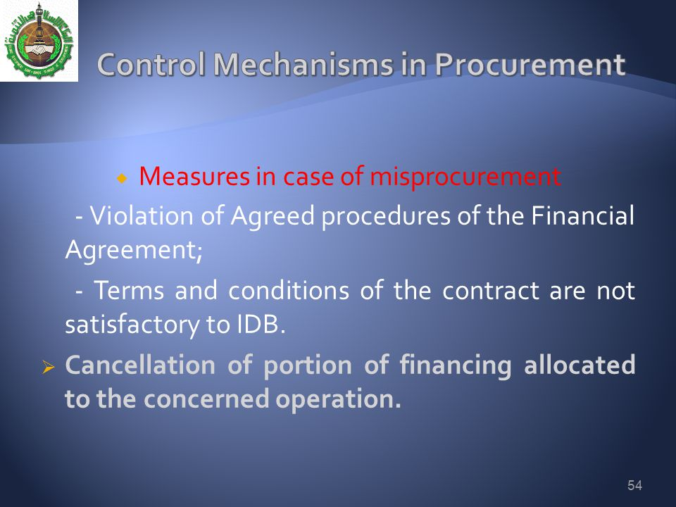  Measures in case of misprocurement - Violation of Agreed procedures of the Financial Agreement; - Terms and conditions of the contract are not satis